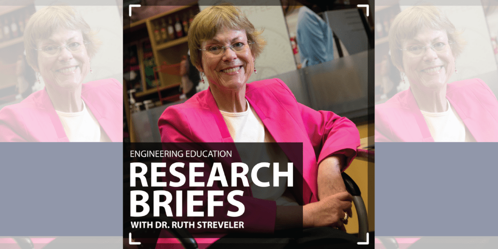 Dr. Ruth Streveler: Engineering Education Research Briefs