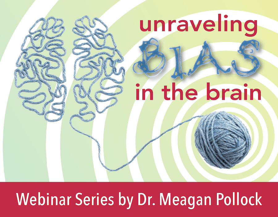 Meagan Pollock Webinar: Unraveling Bias in the Brain