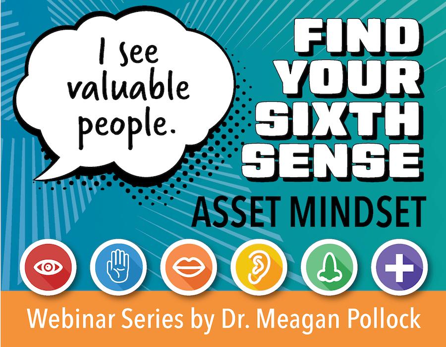 Meagan Pollock Webinar: Find Your Sixth Sense - Asset Mindset