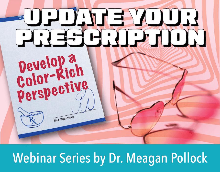 Meagan Pollock Webinar: Update Your Prescription