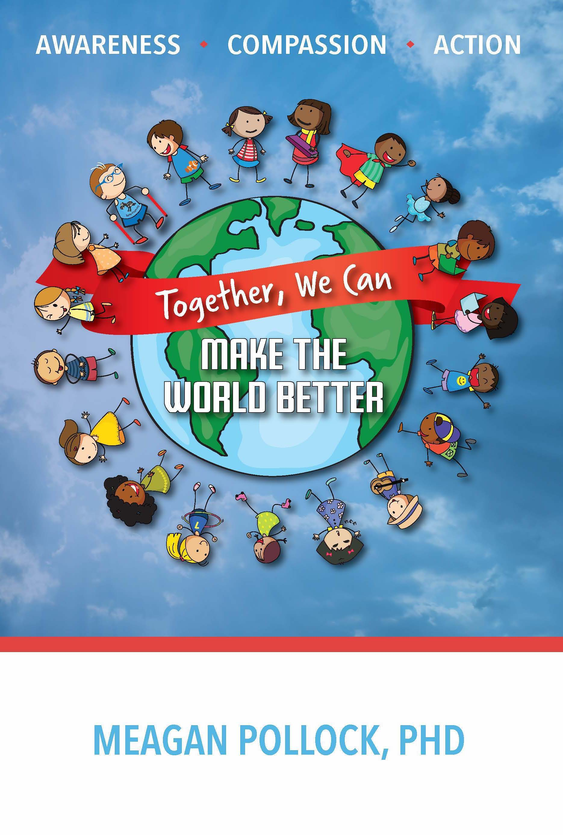 Together We Can Make the World Better by Dr. Meagan Pollock