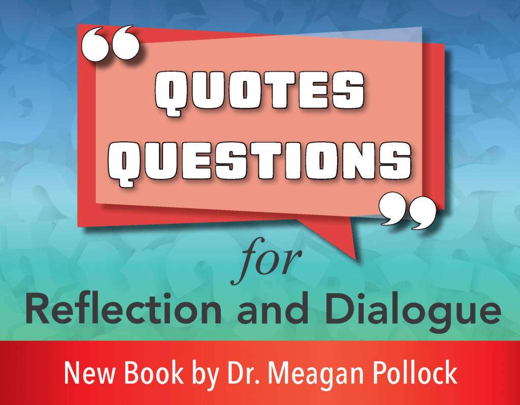 Quotes and Questions for Reflection and Dialogue