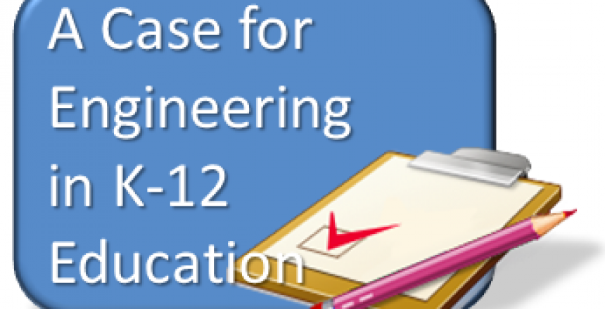 A Case for Engineering in K-12